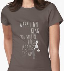 """When I am King, you will be first against the wall."" Radiohead - Light Womens Fitted T-Shirt"