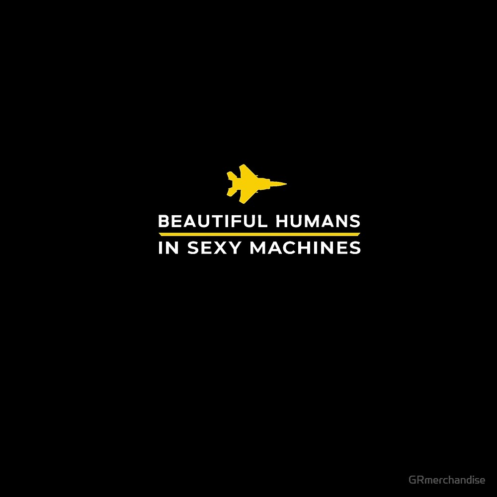Beautiful Humans/Sexy Machines by GRmerchandise