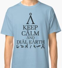 Stargate SG1 - Keep Calm and Dial Earth Classic T-Shirt
