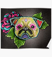 Day of the Dead Pug in Fawn Sugar Skull Dog Poster