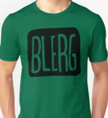 BIG BLERG Unisex T-Shirt