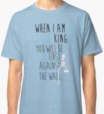 """""""When I am King, you will be first against the wall."""" Radiohead - Dark Classic T-Shirt"""