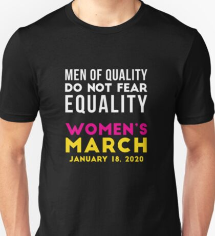 Women's March 2020 Men of Quality Do Not Fear Equality T-Shirt