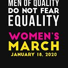Women's March 2020 Men of Quality Do Not Fear Equality by oddduckshirts