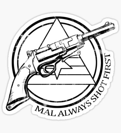 Mal always shot first line version Sticker