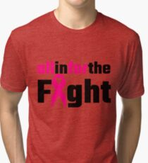 All In For The Fight Tri-blend T-Shirt