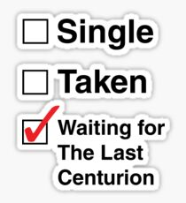 SINGLE TAKEN THE LAST CENTURION Sticker