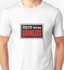 sorry we're gormless Unisex T-Shirt