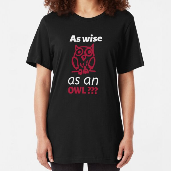 ...As Wise as an OWL Slim Fit T-Shirt