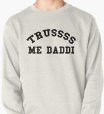 Trusss Me Daddi Pullover