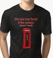 it's not my fault Tri-blend T-Shirt