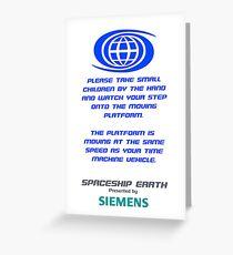 Spaceship Earth Boarding Narration  Greeting Card