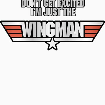 I'm Just the Wingman by TGIGreeny