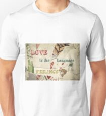 Inspirational message - Love is the language of feelings T-Shirt