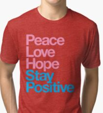 Peace Love Hope Stay Positive (pink/blue) Tri-blend T-Shirt