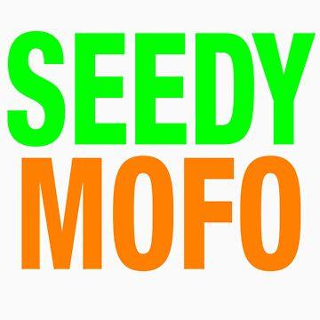 Seedy Mofo by trisreed