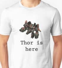 Thor is here. Unisex T-Shirt