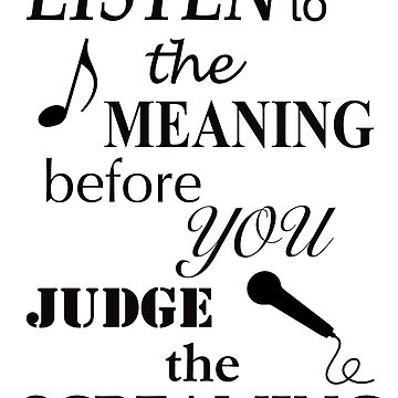 Listen To The Meaning Before You Judge The Screaming by musicdjc