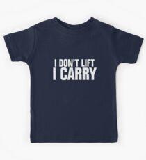 I don't lift, I carry - white Kids Tee