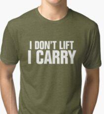 I don't lift, I carry - white Tri-blend T-Shirt