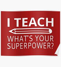 I Teach What's Your Superpower? Poster