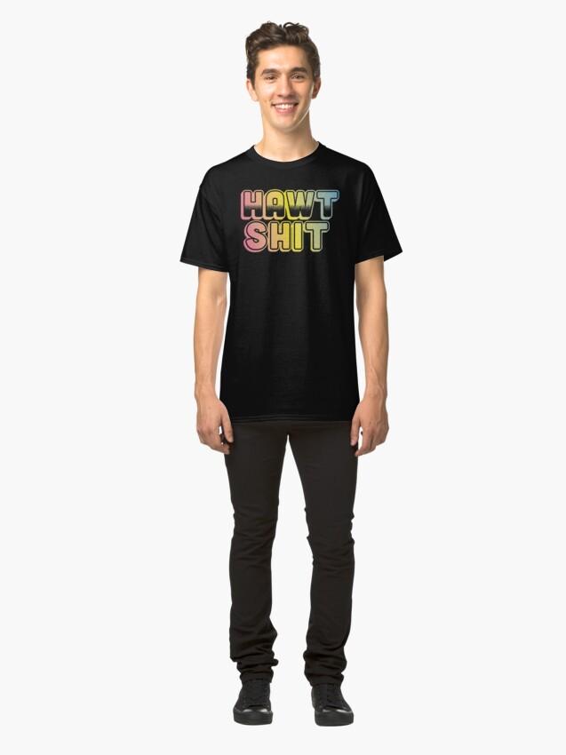 Alternate view of Hawt Sh*t !! Classic T-Shirt