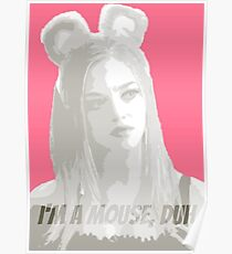 I'm A Mouse, Duh Poster