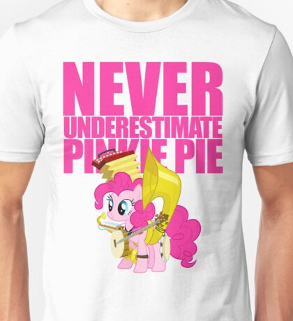 Never Underestimate Pinkie Pie Unisex T-Shirt