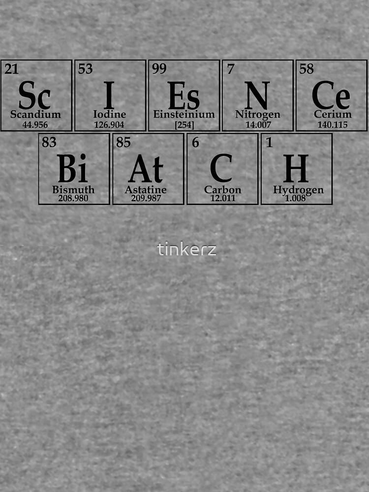 Wissenschaft Biatch von tinkerz