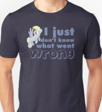 "Derpy Hooves / Ditzy Doo ""I just don't know what went wrong"" T-Shirt"