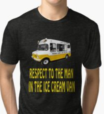 Respect to the man in the Ice Cream Van  Tri-blend T-Shirt