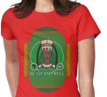 BE YOUR OWN EMPRESS Womens Fitted T-Shirt