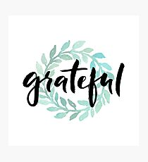 Grateful Photographic Print