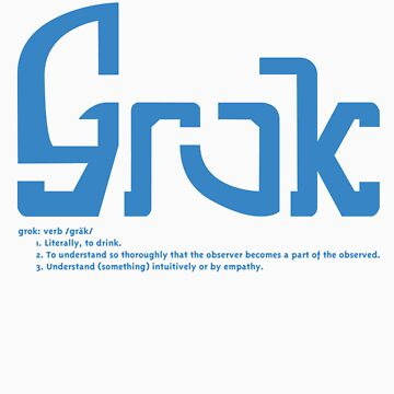 GROK by ezraingram