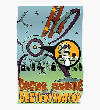 Doctor Chaotic and the Destroyinator Poster
