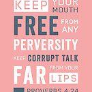 Sprüche 4 Vers 24 Bedeutung der Wörter. Kraft in Worten. Halten Sie korruptes Gespräch fern von Ihren Lippen. Typografie Kunst. von TheFinerThemes