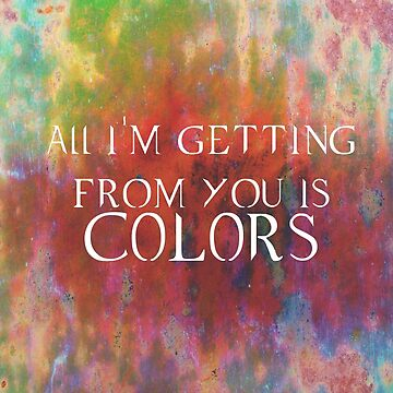 All I'm Getting for you is.....colors by picoleodeon