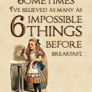 Alice in Wonderland Quote - 6 Impossible Things - Cheshire Cat Quote - 0236 by ContrastStudios