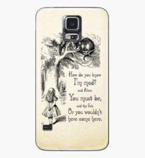 Alice im Wunderland Zitat - wie weißt du, ich bin verrückt - Cheshire Cat Zitat - 0173 Hülle & Klebefolie für Samsung Galaxy