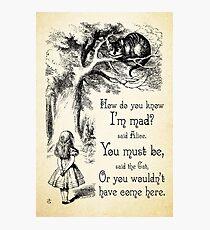 Alice im Wunderland Zitat - wie weißt du, ich bin verrückt - Cheshire Cat Zitat - 0173 Fotodruck