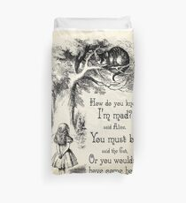 Alice in Wonderland Quote - How Do You Know I'm Mad - Cheshire Cat Quote - 0173 Duvet Cover