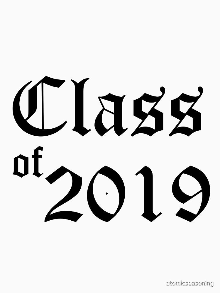 class of 2019 unisex t shirt by atomicseasoning redbubble