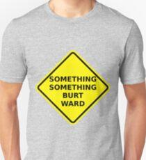 Something Something Burt Ward Unisex T-Shirt