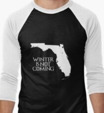Winter is NOT coming Baseball ¾ Sleeve T-Shirt