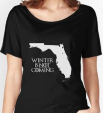 Winter is NOT coming Women's Relaxed Fit T-Shirt