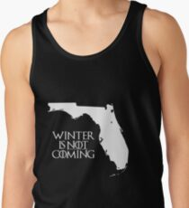 Winter is NOT coming Tank Top