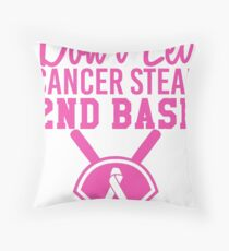 Don't Let Cancer Steal Second Base Throw Pillow