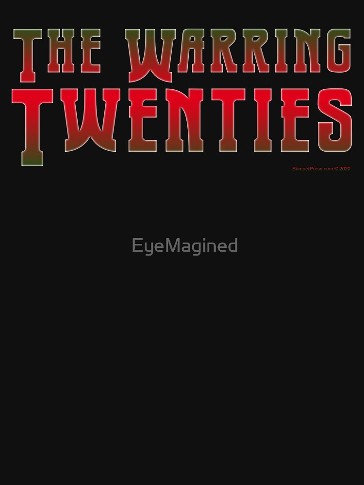 The Warring Twenties by EyeMagined
