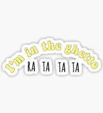 I'm in the ghetto, Ratatata tiktok  Sticker
