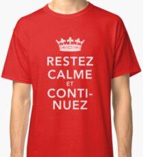 Restez Calme et Continuez Classic T-Shirt